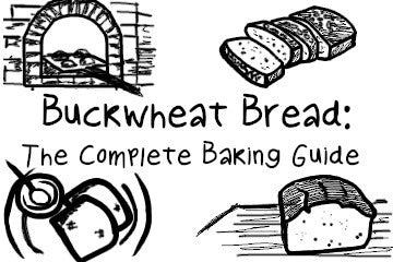 Buckwheat Bread: The Complete Baking Guide