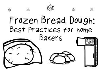 Frozen Bread Dough: Best Practices for Home Bakers