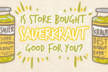 Is Store Bought Sauerkraut Good For You?
