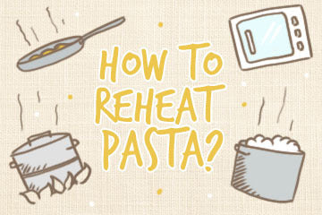 How To Reheat Pasta: The Chef's Guide