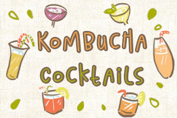 Kombucha Cocktails And Mocktails: Perfect For Every Occasion And Season