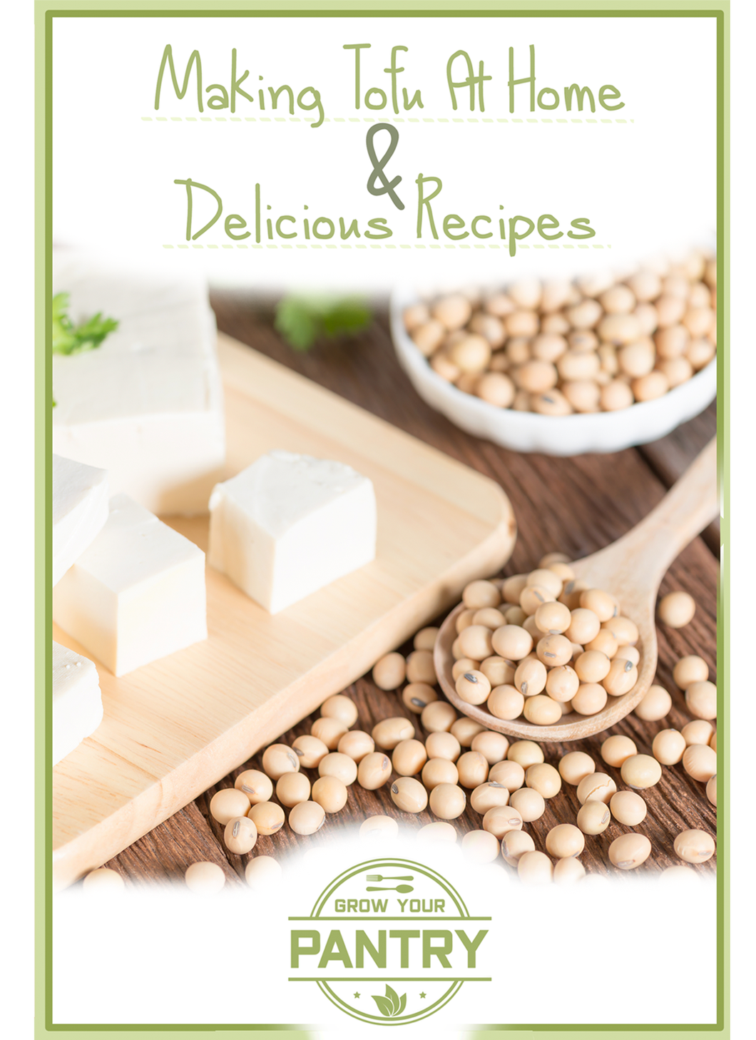 Delicious & Easy Tofu Recipes, Guides, And  Marinades E-Book