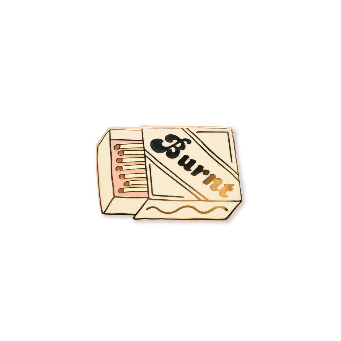 burnt | enamel pin