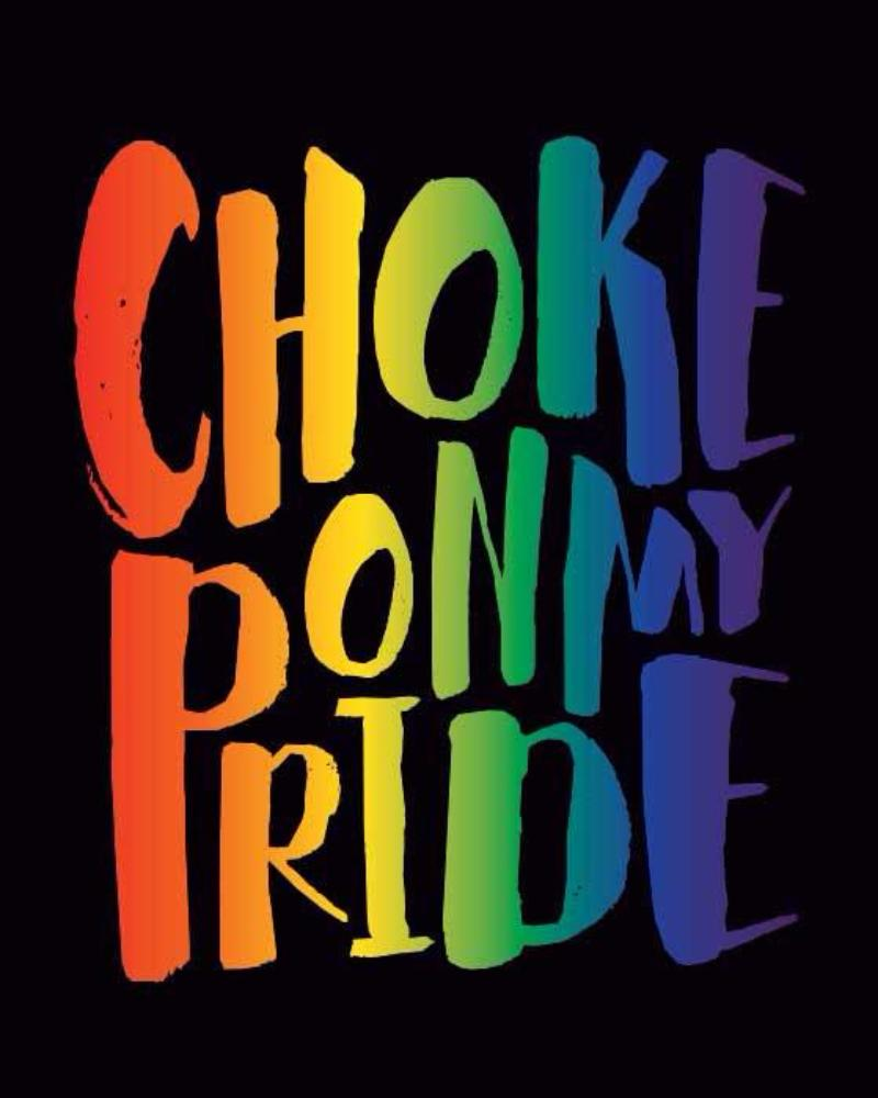 choke on my pride 2016 | uni