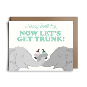 hbd lets get trunk | greeting card