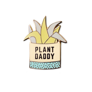 plant daddy | enamel pin