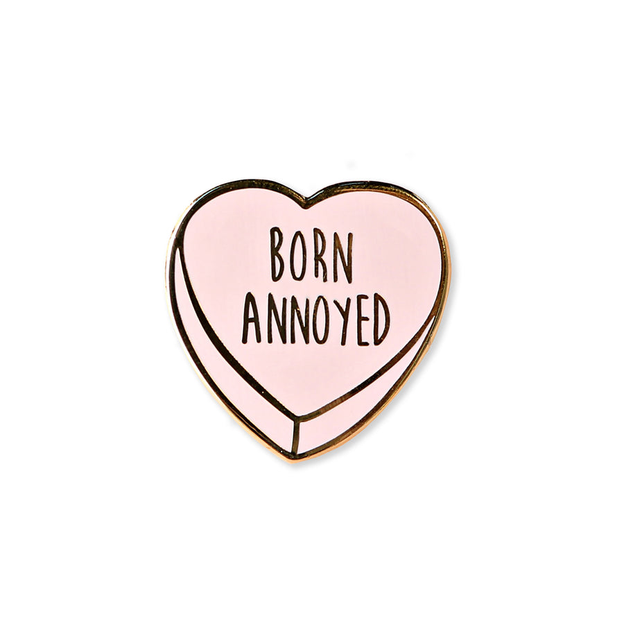 born annoyed | enamel pin