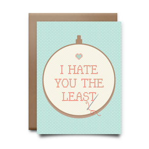 hate you the least | greeting card