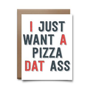 pizza dat ass | greeting card