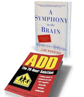 ADD: The 20-Hour Solution and A Symphony in the Brain