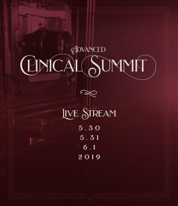 Advanced Clinical Summit - Live Stream: May 30 - June 1, 2019