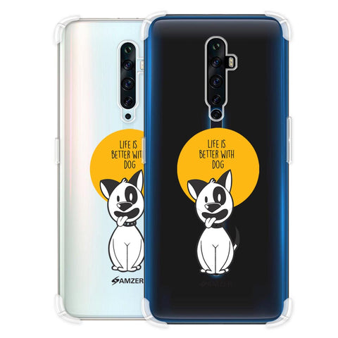 Life Is Better With A Dog Soft Flex Tpu Case For Oppo Reno2 Z