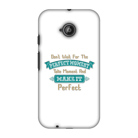Make Perfect Moment Slim Hard Shell Case For Motorola Moto E 2nd Gen