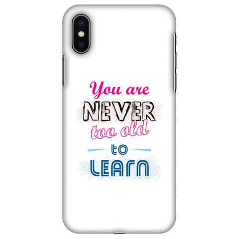 Never Too Old To Learn Slim Hard Shell Case For Apple iPhone X