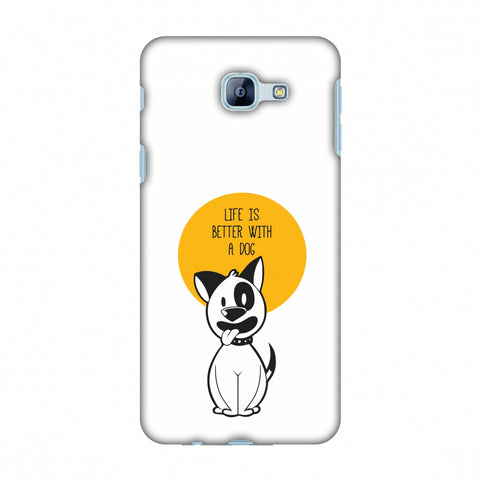 Life Is Better With A Dog Slim Hard Shell Case For Samsung Galaxy A8 2016