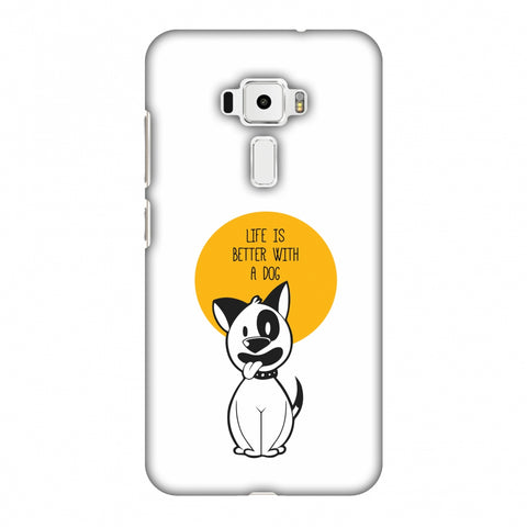 Life Is Better With A Dog Slim Hard Shell Case For Asus Zenfone 3 ZE520KL