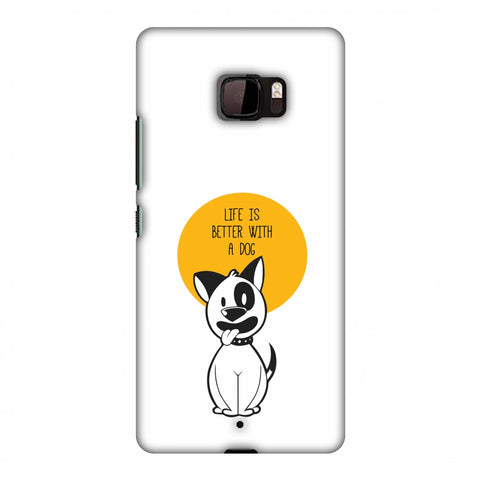 Life Is Better With A Dog Slim Hard Shell Case For HTC U Ultra