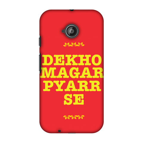 Dekho Magar Pyaar Se Slim Hard Shell Case For Motorola Moto E 2nd Gen