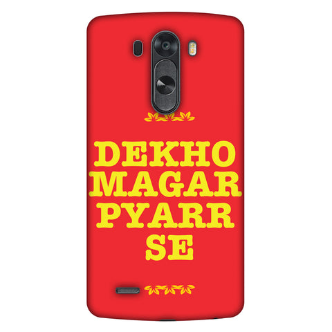 Dekho Magar Pyaar Se Slim Hard Shell Case For LG G4