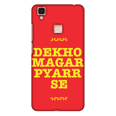 Dekho Magar Pyaar Se Slim Hard Shell Case For Vivo V3 Max