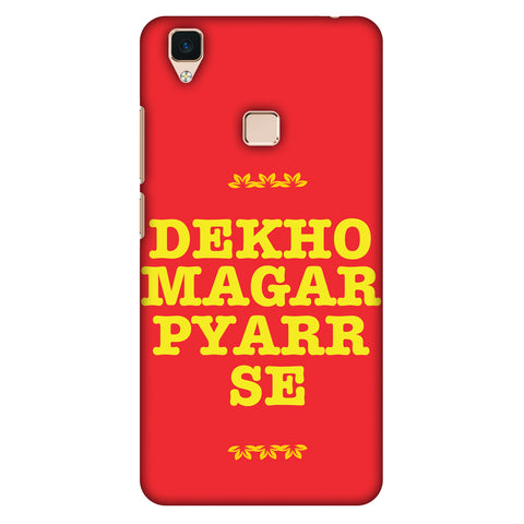 Dekho Magar Pyaar Se Slim Hard Shell Case For Vivo V3