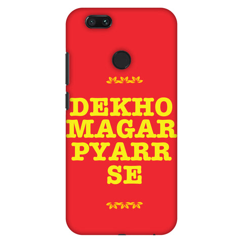 Dekho Magar Pyaar Se Slim Hard Shell Case For Xiaomi MI A1-5X
