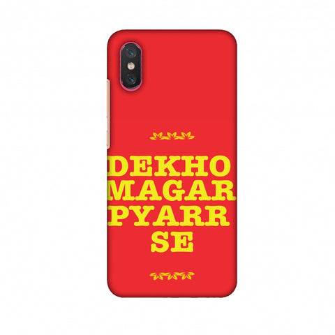 Dekho Magar Pyaar Se Slim Hard Shell Case For Xiaomi Mi 8 Pro
