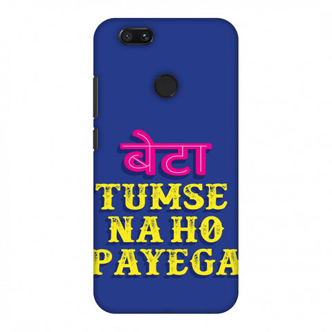 Tumse Naa Ho Payega Slim Hard Shell Case For Xiaomi MI A1-5X