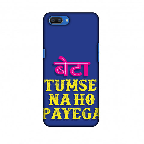 Tumse Naa Ho Payega Slim Hard Shell Case For Oppo Realme C1