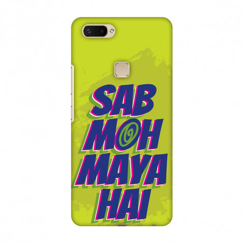Sab Moh Maya Hai Slim Hard Shell Case For Vivo X20 Plus