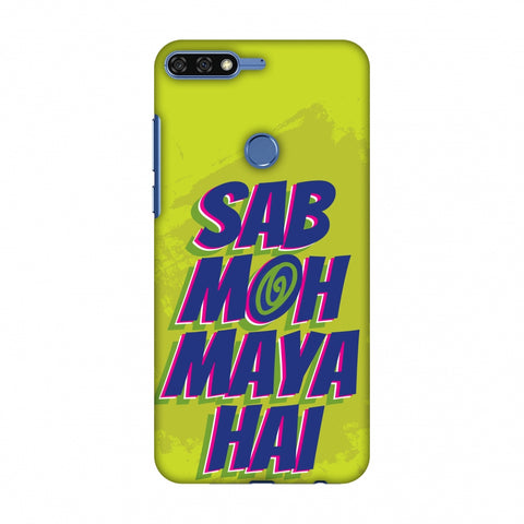 Sab Moh Maya Hai Slim Hard Shell Case For Huawei Honor 7C