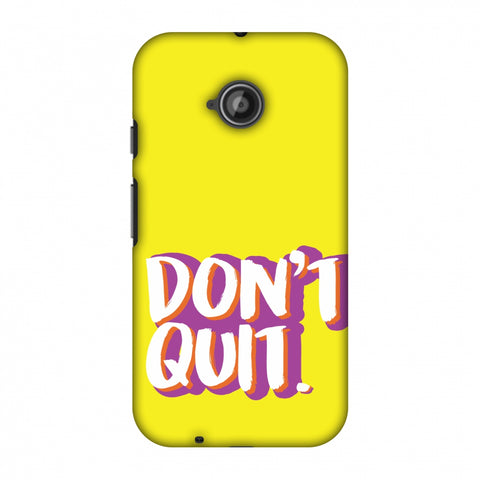 Dont Quit! Slim Hard Shell Case For Motorola Moto E 2nd Gen
