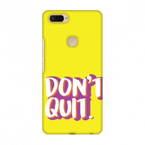 Dont Quit! Slim Hard Shell Case For Vivo X20 Plus