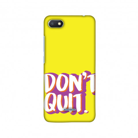 Dont Quit! Slim Hard Shell Case For Xiaomi Redmi 6A
