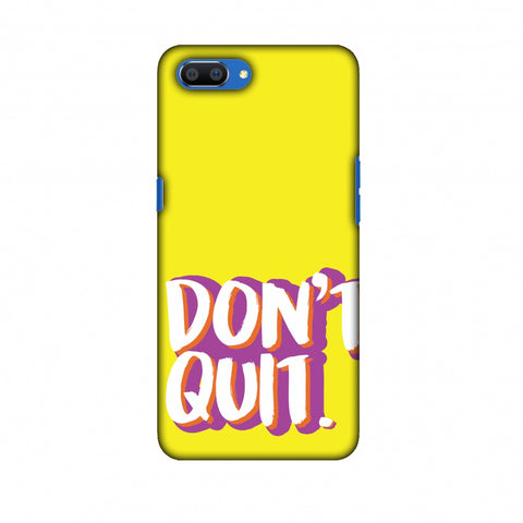Dont Quit! Slim Hard Shell Case For Oppo Realme C1