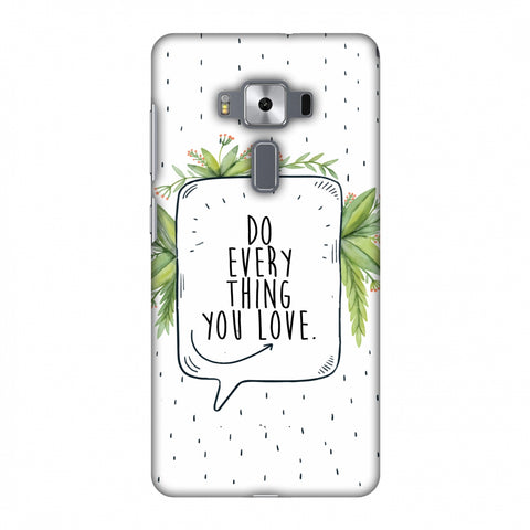 Do Everything You Love Slim Hard Shell Case For Asus Zenfone 3 Deluxe ZS570KL