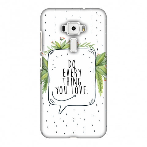 Do Everything You Love Slim Hard Shell Case For Asus Zenfone 3 ZE520KL