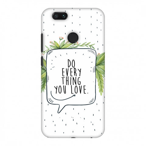 Do Everything You Love Slim Hard Shell Case For Xiaomi MI A1-5X