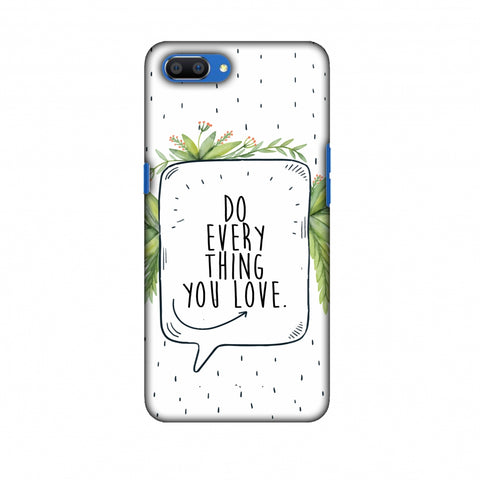 Do Everything You Love Slim Hard Shell Case For Oppo Realme C1