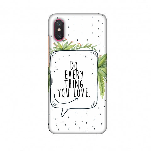 Do Everything You Love Slim Hard Shell Case For Xiaomi Mi 8 Pro