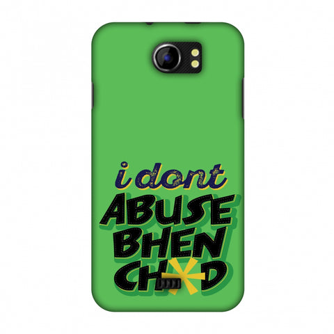 I Dont Abuse! Slim Hard Shell Case For Micromax Canvas 2 A110