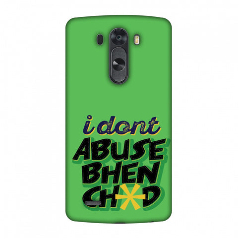 I Dont Abuse! Slim Hard Shell Case For LG G4