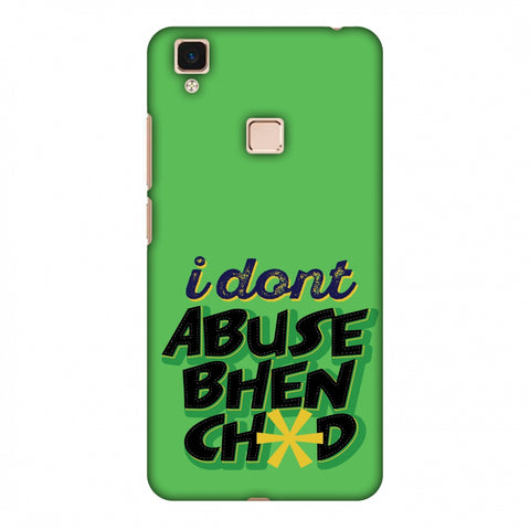 I Dont Abuse! Slim Hard Shell Case For Vivo V3 Max