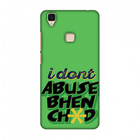 I Dont Abuse! Slim Hard Shell Case For Vivo V3