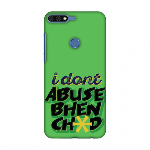 I Dont Abuse! Slim Hard Shell Case For Huawei Honor 7C