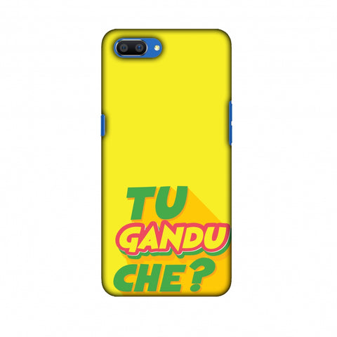 Tu GAndu Che? Slim Hard Shell Case For Oppo Realme C1