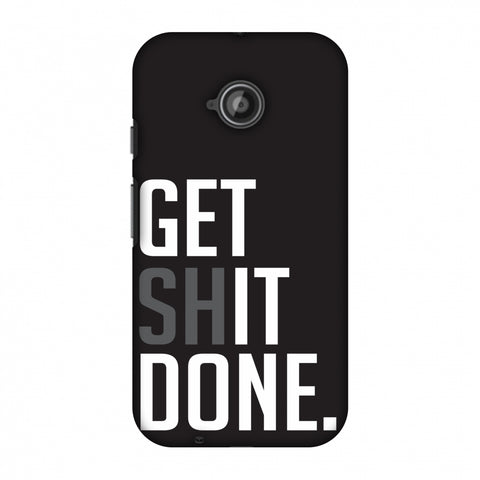 Get Shit Done Slim Hard Shell Case For Motorola Moto E 2nd Gen