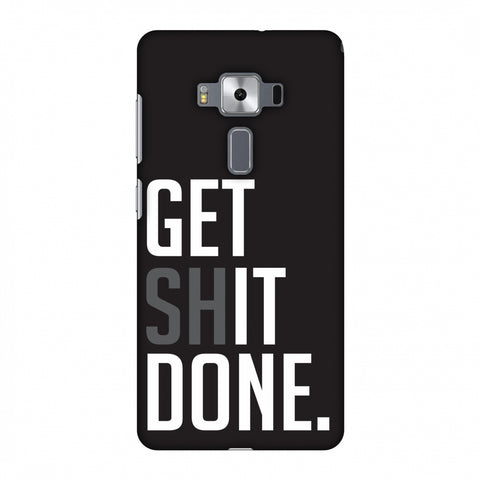 Get Shit Done Slim Hard Shell Case For Asus Zenfone 3 Deluxe ZS570KL