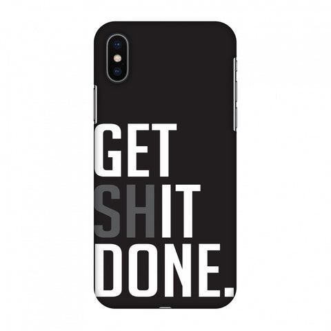 Get Shit Done Slim Hard Shell Case For Apple iPhone X