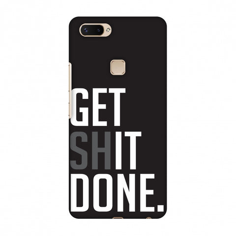 Get Shit Done Slim Hard Shell Case For Vivo X20 Plus